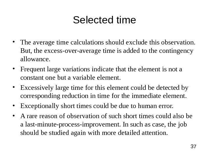 37 Selected time • The average time calculations should exclude this observation.  But, the excess-over-average