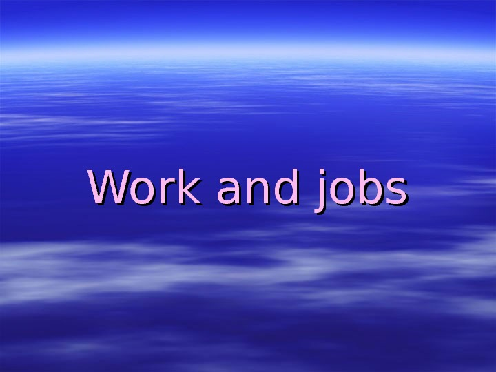 Work and jobs