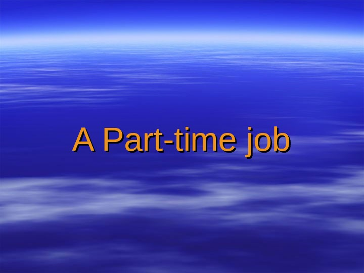 A Part-time job