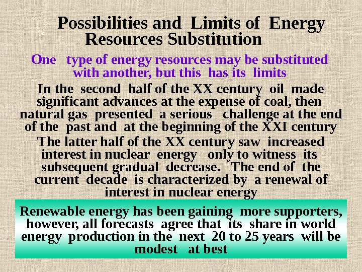Possibilities and Limits of Energy Resources Substitution One  type of energy resources may be substituted