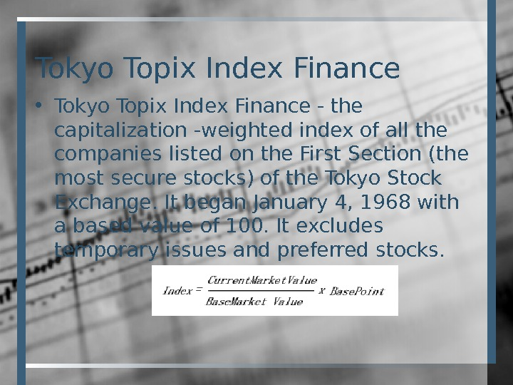 Tokyo Topix Index Finance • Tokyo Topix Index Finance - the capitalization -weighted index of all