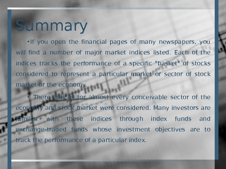 Summary • If you open the financial pages of many newspapers,  you will find a