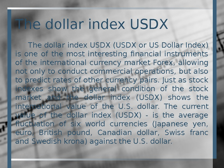 The dollar index USDX (USDX or US Dollar Index) is one of the most interesting financial
