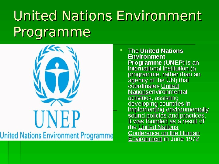 United Nations Environment Programme The United Nations Environment Programme ( ( UNEP ) is