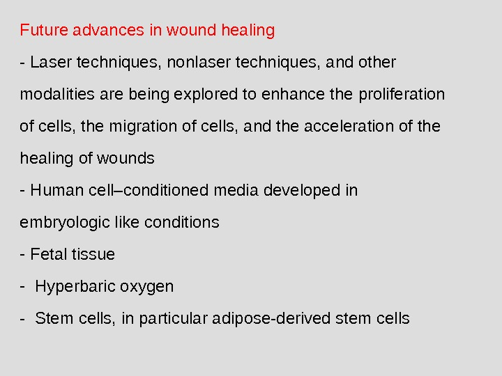 Future advances in wound healing - Laser techniques, nonlaser techniques, and other modalities are being explored