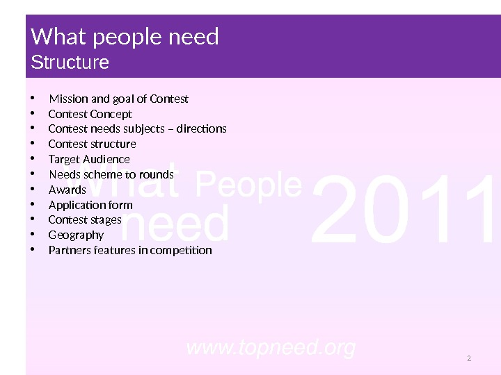 What people need Structure • Mission and goal of Contest • Contest Concept • Contest needs