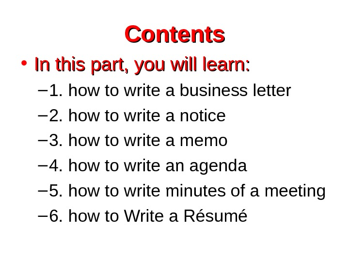 Contents • In this part, you will learn: – 1. how to write a
