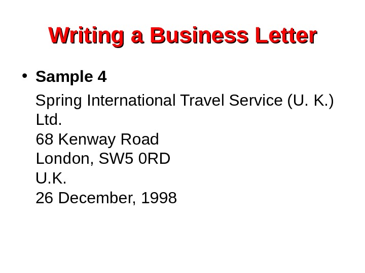 Writing a Business Letter • Sample 4 Spring International Travel Service (U. K. )