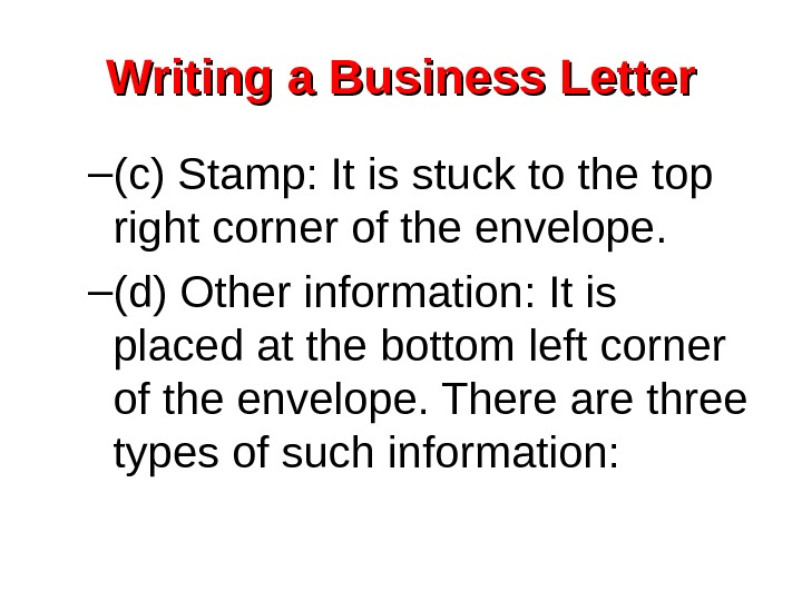 Writing a Business Letter – (c) Stamp: It is stuck to the top right