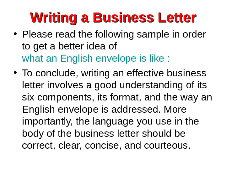 Writing a Business Letter • Please read the following sample in order to get
