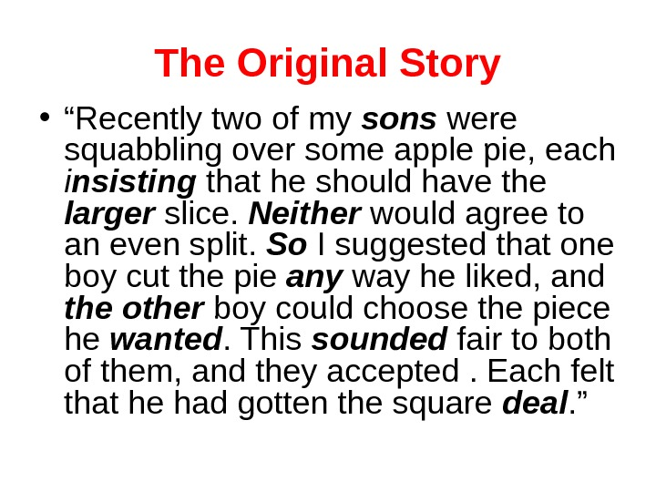 "The Original Story • "" Recently two of my sons  were squabbling over"