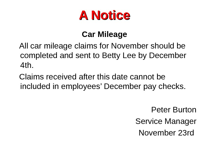 A Notice Car Mileage All car mileage claims for November should be completed and