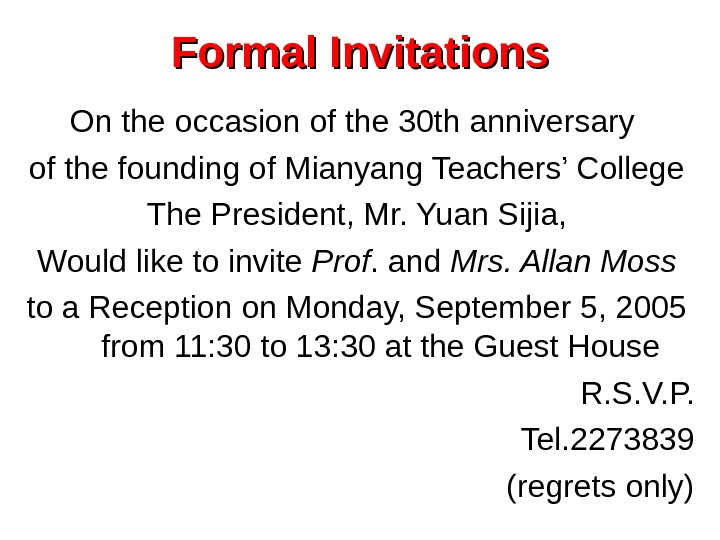 Formal Invitations On the occasion of the 30 th anniversary of the founding of