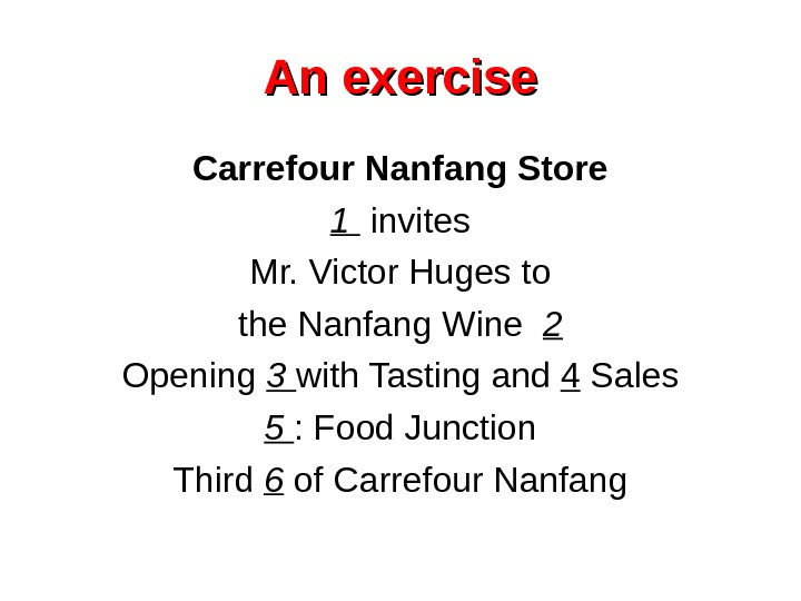 An exercise Carrefour Nanfang Store 1  invites Mr. Victor Huges to the Nanfang