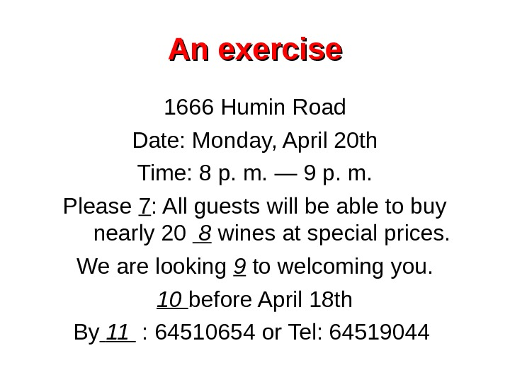 An exercise 1666 Humin Road Date: Monday, April 20 th Time: 8 p. m.