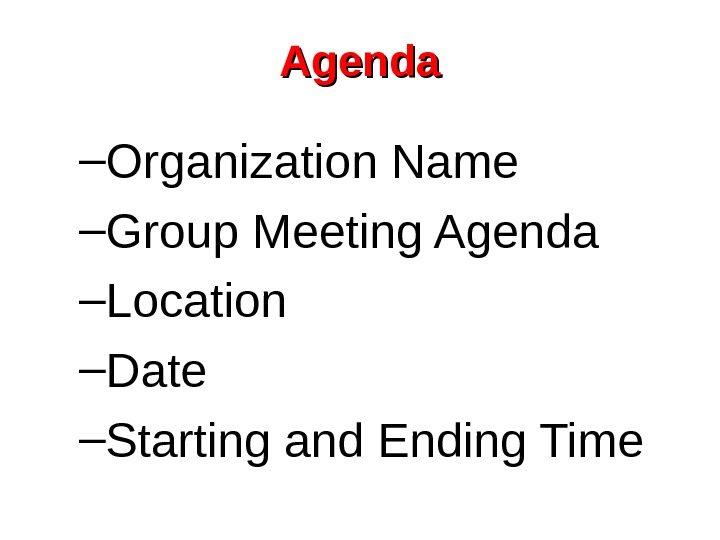 Agenda – Organization Name – Group Meeting Agenda – Location – Date – Starting