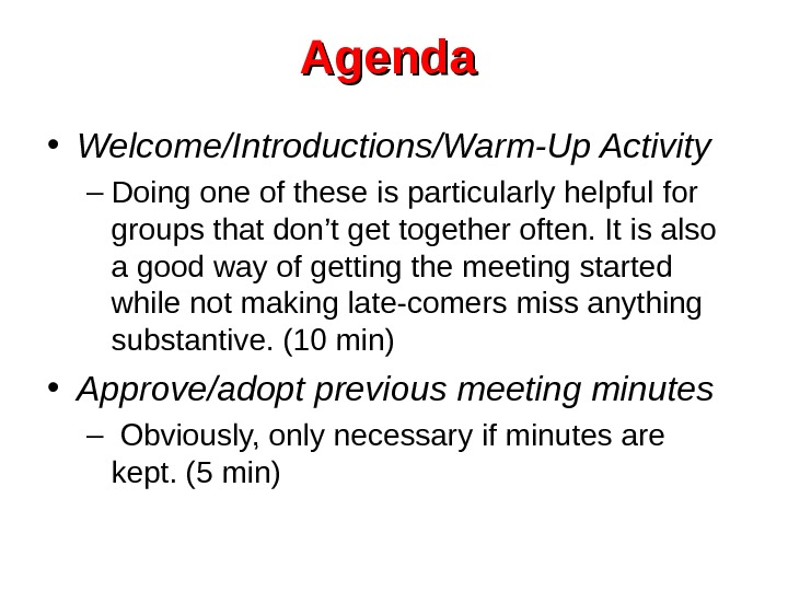 Agenda  • Welcome/Introductions/Warm-Up Activity – Doing one of these is particularly helpful for