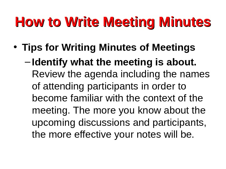 How to Write Meeting Minutes • Tips for Writing Minutes of Meetings – Identify
