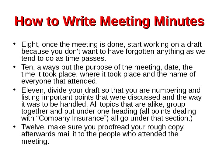 How to Write Meeting Minutes • Eight, once the meeting is done, start working
