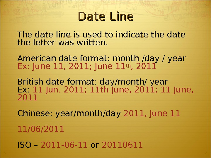 Date Line The date line is used to indicate the date the letter was written.