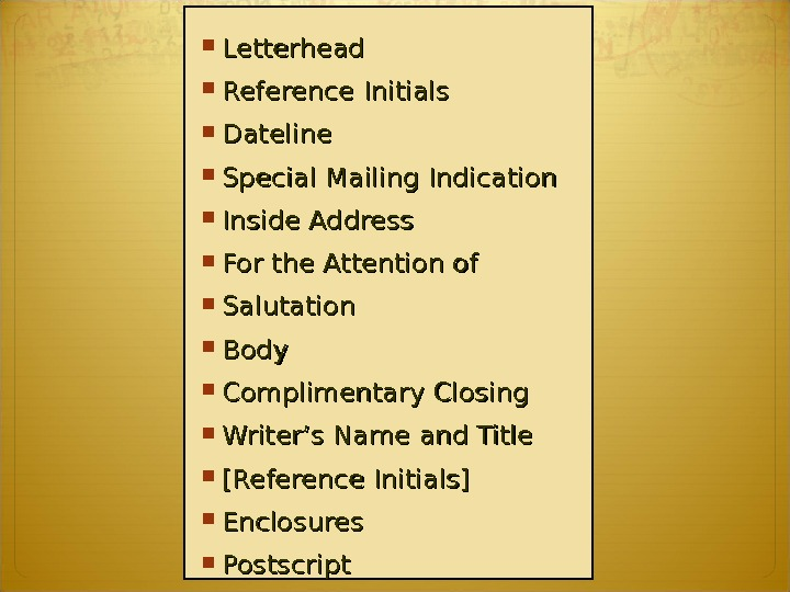 Letterhead Reference Initials Dateline Special Mailing Indication Inside Address For the Attention of Salutation Body