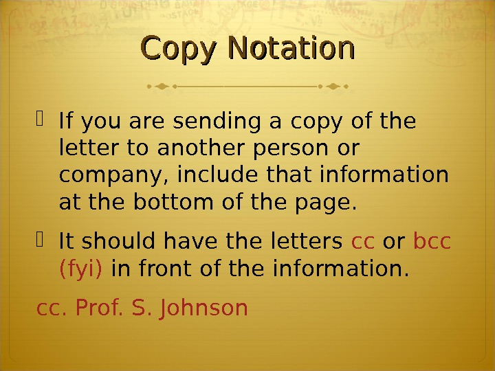 Copy Notation If you are sending a copy of the letter to another person or company,