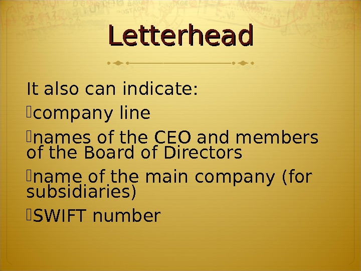 Letterhead It also can indicate:  company line names of the CEO and members of the