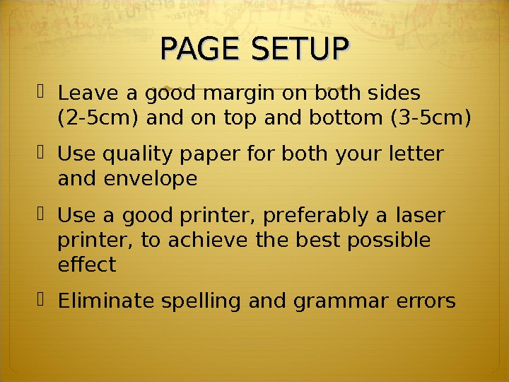 PAGE SETUP Leave a good margin on both sides (2 -5 cm) and on top and