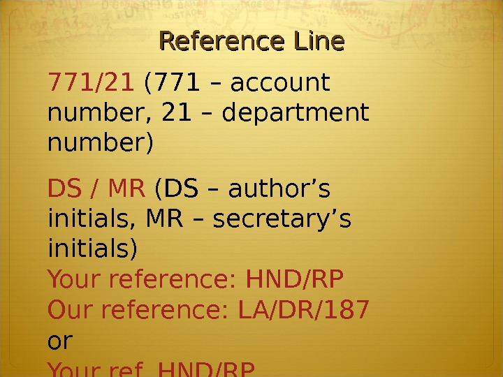 Reference Line 771/21 (771 – account number, 21 – department number) DS / MR (DS –