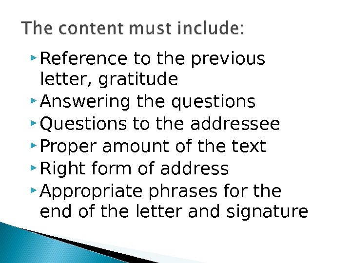 Reference to the previous  letter, gratitude Answering the questions Questions to the addressee