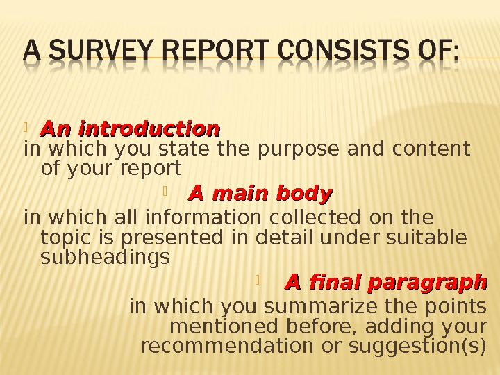 An introduction in which you state the purpose and content of your report A main