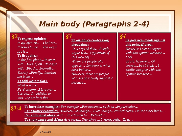 27. 01. 16 Main body (Paragraphs 2 -4) To express opinion: In my opinion…  I