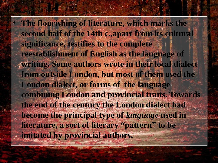 • The flourishing of literature, which marks the second half of the 14 th
