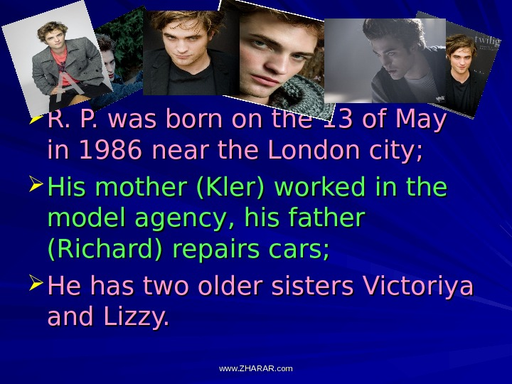 R. P. was born on the 13 of May in 1986 near the London city;