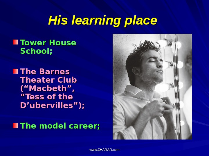 "His learning place  Tower House School; The Barnes Theater Club (""Macbeth"",  ""Tess of the"