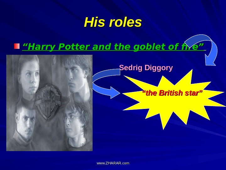 "His roles """" Harry Potter and the goblet of fire"""