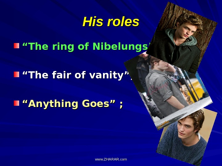 "His roles """" The ring of Nibelungs""; """" The fair of vanity""; """" Anything Goes """""