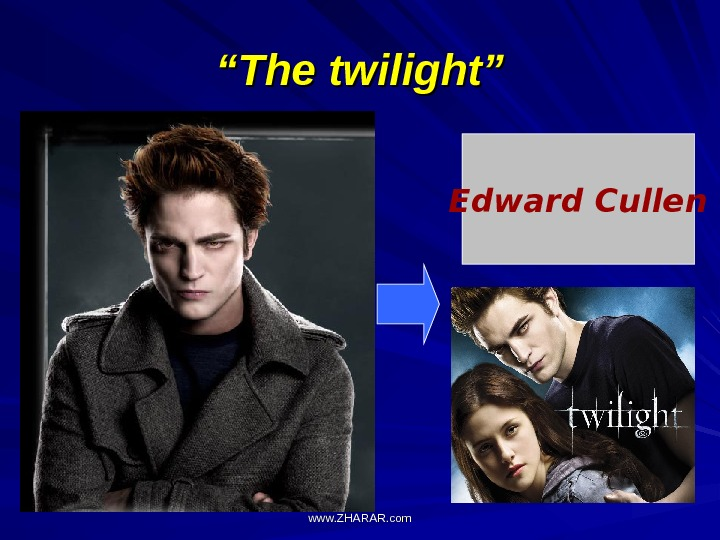 """"" The twilight"" Edward Cullen www. ZHARAR. com"