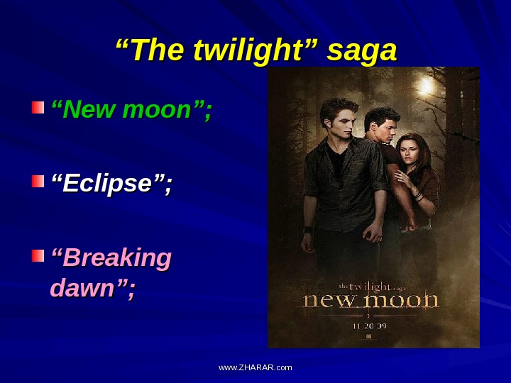 """"" The twilight"" saga """" New moon""; """" Eclipse""; """" Breaking dawn""; www. ZHARAR. com"