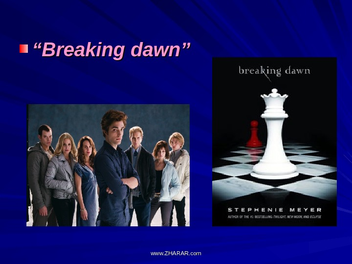 """"" Breaking dawn"" www. ZHARAR. com"