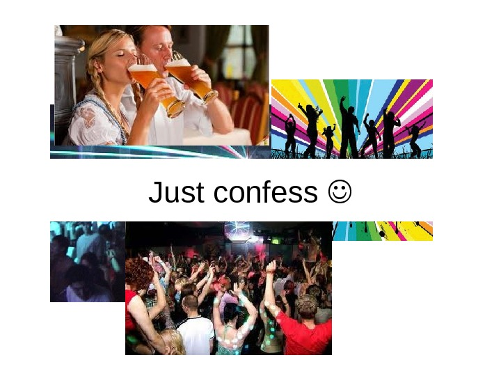 Just confess