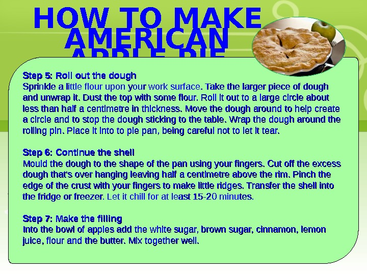 HOW TO MAKE AMERICAN APPLE PIE Step 5: Roll out the dough Sprinkle a little flour