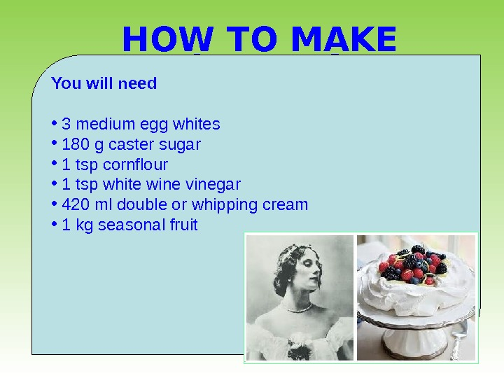HOW TO MAKE PAVLOVA DESERT  You will need  •  3 medium egg whites