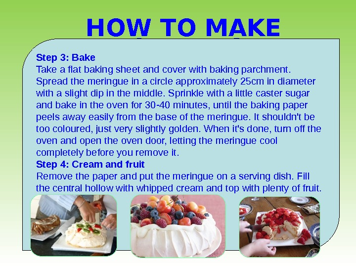 HOW TO MAKE PAVLOVA DESERT  Step 3: Bake Take a flat baking sheet and cover
