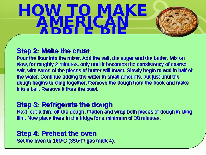 HOW TO MAKE AMERICAN APPLE PIE  Step 2: Make the crust Pour the flour into