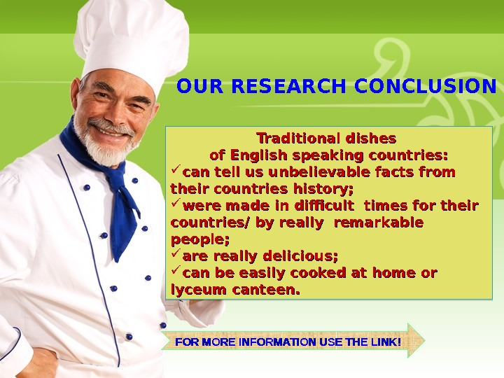 OUR RESEARCH CONCLUSION Traditional dishes of English speaking countries:  can tell us unbelievable facts from
