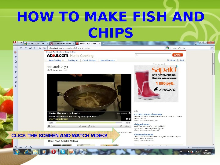 • Your Description Goes Here. HOW TO MAKE FISH AND CHIPS CLICK THE SCREEN AND