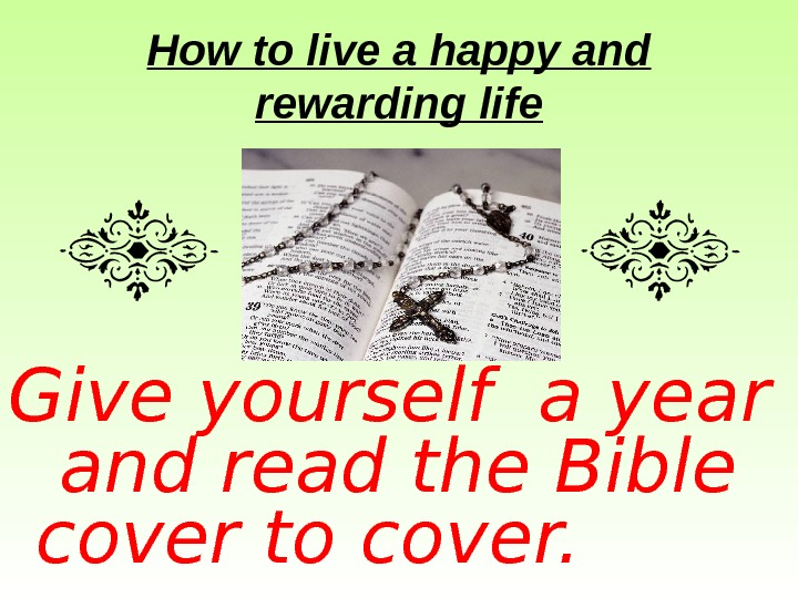 How to live a happy and rewarding life Give yourself a year  and