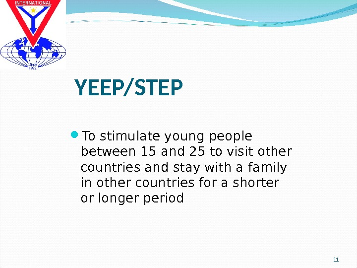 YEEP/STEP To stimulate young people  between 15 and 25 to visit other countries and stay