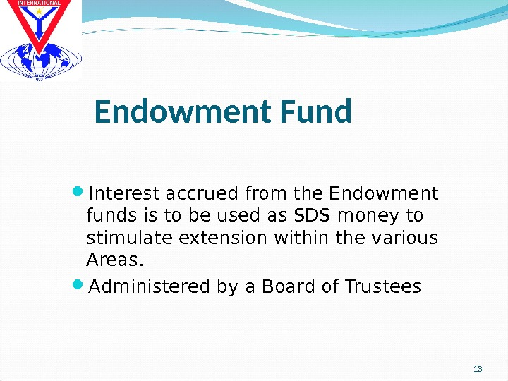 Endowment Fund Interest accrued from the Endowment funds is to be used as SDS money to